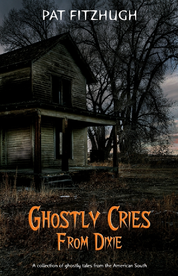 "Pat Fitzhugh's ""Ghostly Cries From Dixie"" -- Front cover."